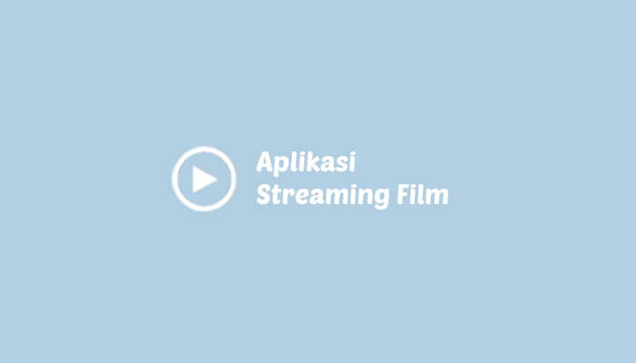 Aplikasi Streaming Film