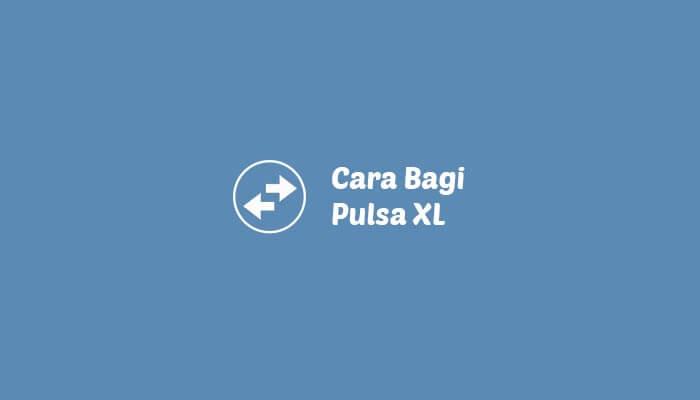 Cara Bagi Pulsa XL