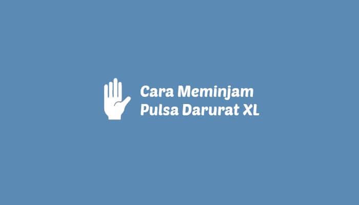 Cara Meminjam Pulsa Darurat Dari XL
