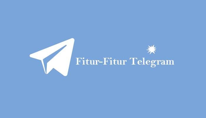 fitur fitur telegram terbaru