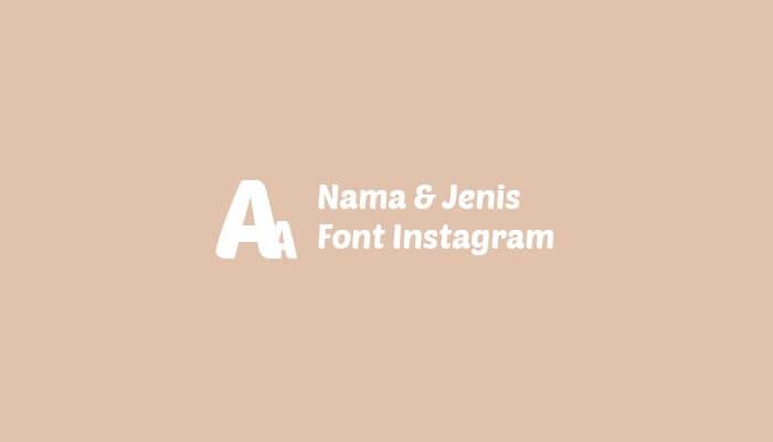 Jenis-Jenis Font Instagram Story