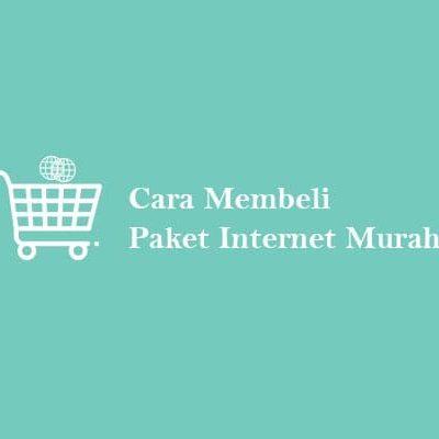 Cara Membeli Paket Internet Murah