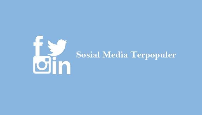 Sosial Media Terpopuler dan Favorit