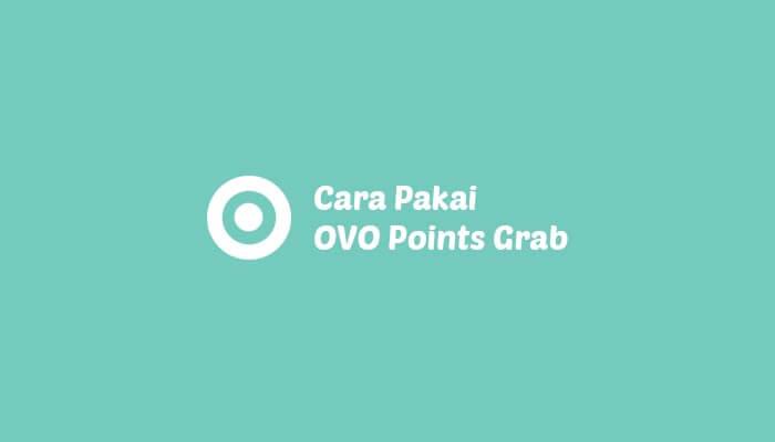 Cara Menggunakan OVO Points di Grab