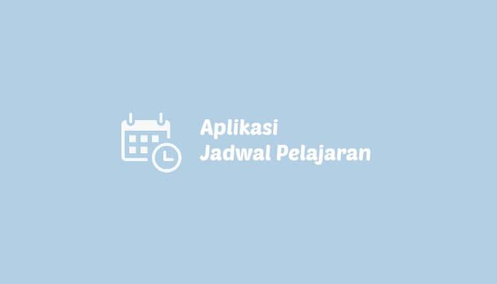 aplikasi jadwal pelajaran