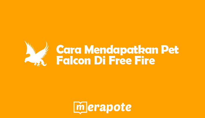 cara mendapatkan pet falcon di free fire merapote