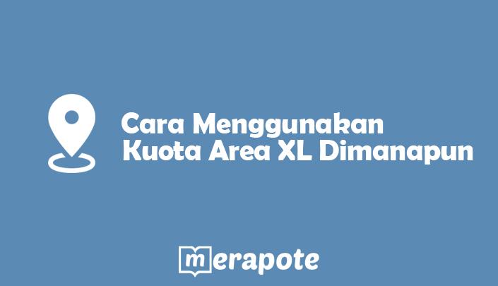 cara menggunakan kuota area XL 4G by merapote