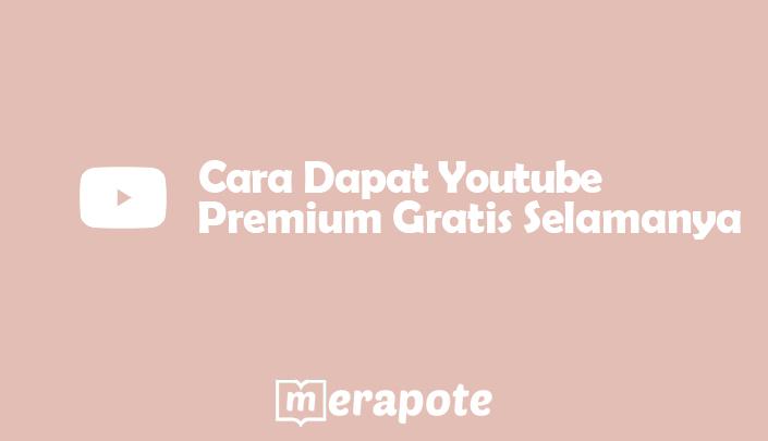 cara youtube premium gratis selamanya