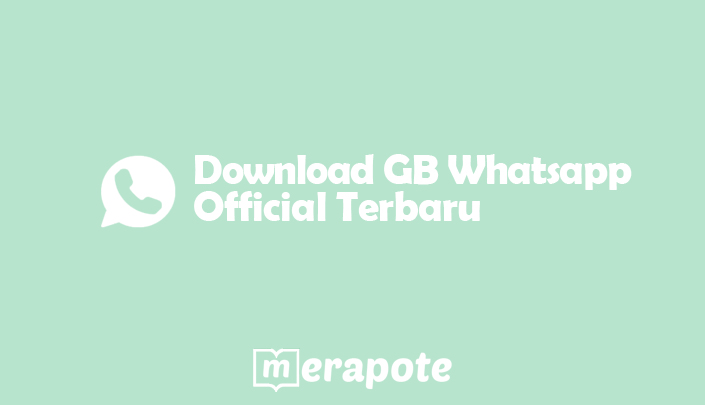 download gb whatsapp official versi terbaru merapote