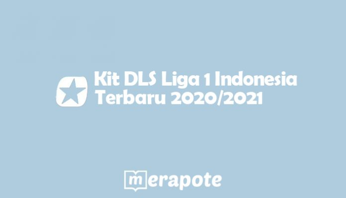 kit dls liga 1 indonesia merapote