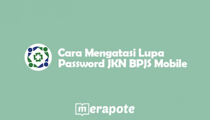 Cara Mengatasi Lupa Password JKN BPJS Mobile