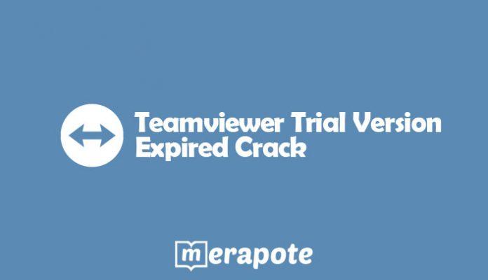Teamviewer Trial Version Expired Crack