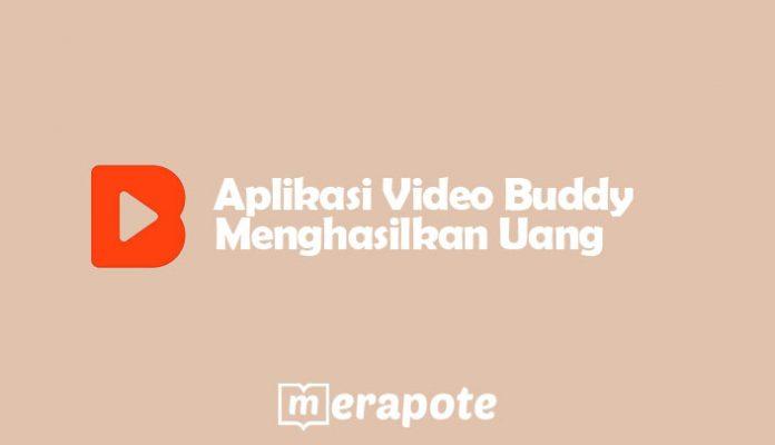 Aplikasi Video Buddy Menghasilkan Uang
