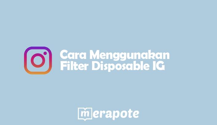 Cara Menggunakan Filter Disposable IG Terbaru