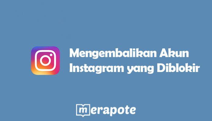 Cara Mengembalikan Akun Instagram yang Diblokir