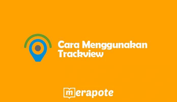 Cara Menggunakan Trackview
