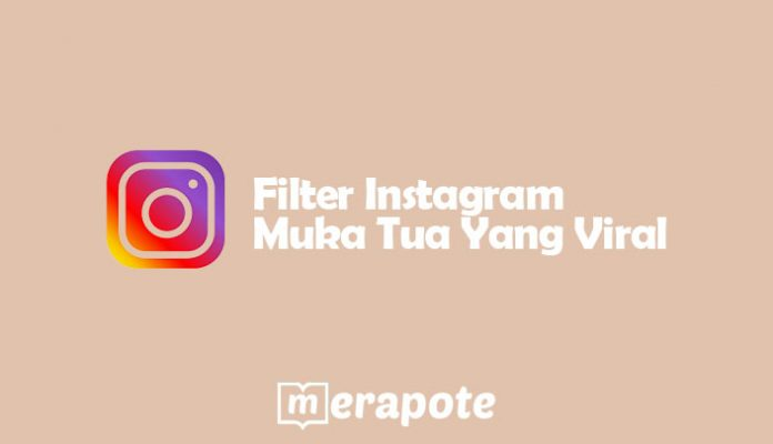 Filter Filter Instagram Muka Tua Filter Instagram Muka Tua Muka Tua