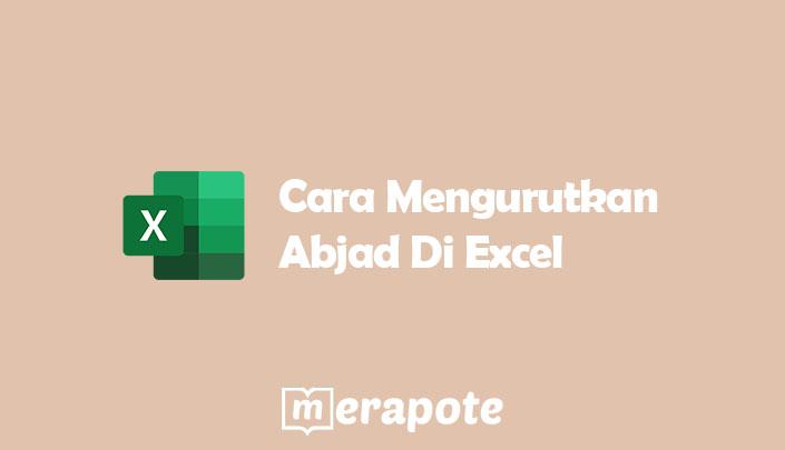 Cara Mengurutkan Abjad Di Excel