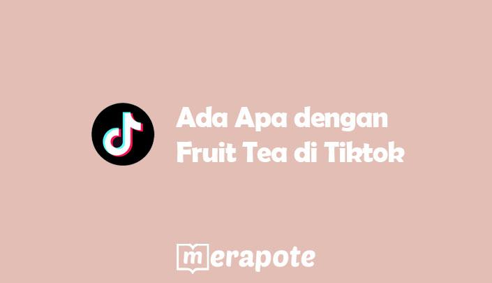 Fruit Tea di tiktok