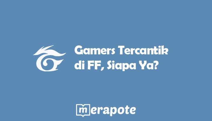 Gamers Tercantik di FF