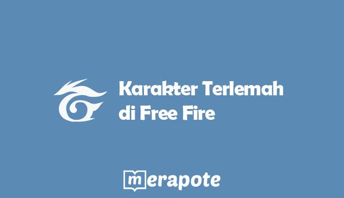 Karakter Terlemah di Free Fire