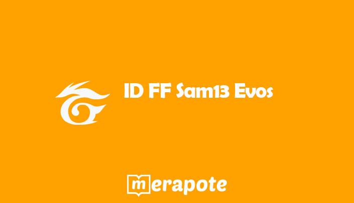 ID FF Sam13 Evos